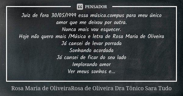 Meu Amor Eu Já Sou Outra E Sendo Outra Não Sou Mais Sua: Juiz De Fora 30/05/1999 Essa... Rosa Maria De OliveiraRosa
