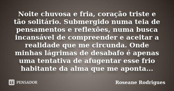 Noite Chuvosa E Fria Coração Triste E Roseane Rodrigues