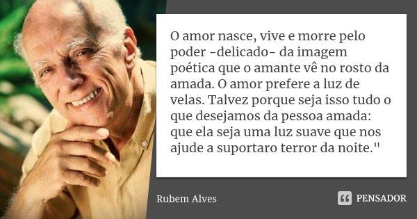 O Amor Nasce Vive E Morre Pelo Poder Rubem Alves