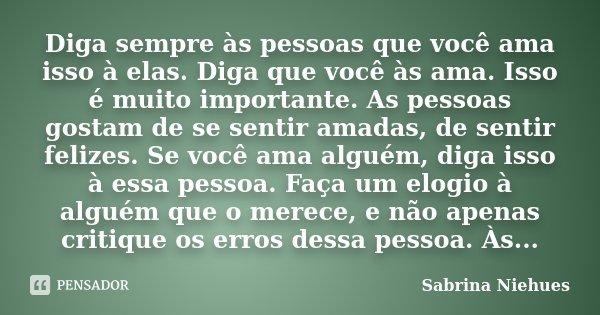 O Que Faz De Alguém Um Vencedor Não é Ap: Diga Sempre às Pessoas Que Você Ama... Sabrina Niehues