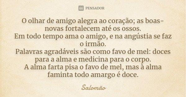 O Olhar De Amigo Alegra Ao Coração; As... Salomão