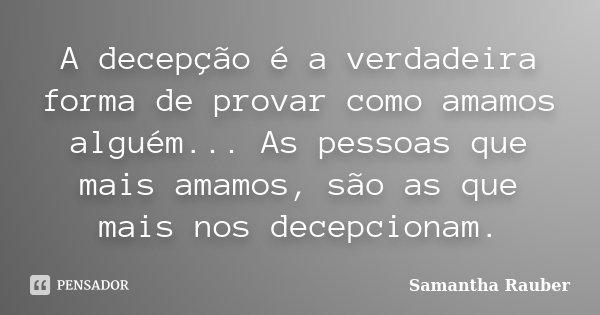 A Decepção é A Verdadeira Forma De Samantha Rauber