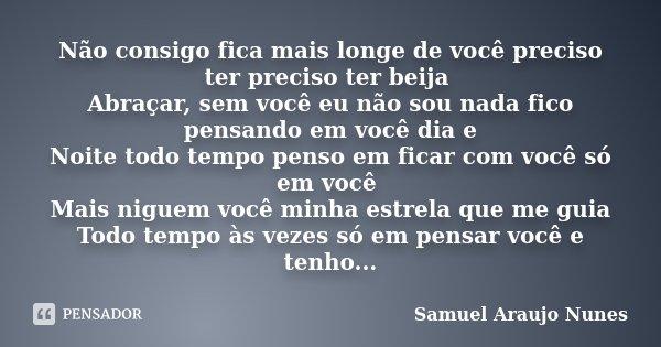 Não Consigo Fica Mais Longe De Você Samuel Araujo Nunes