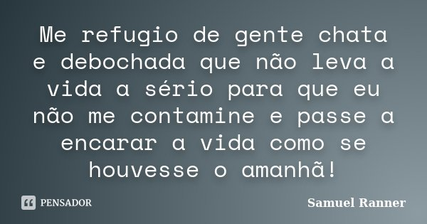 Me Refugio De Gente Chata E Debochada Samuel Ranner