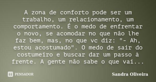 A Zona De Conforto Pode Ser Um Trabalho Sandra Oliveira