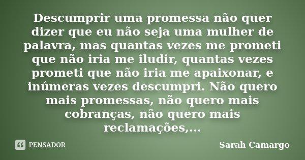 Descumprir Uma Promessa Não Quer Dizer Sarah Camargo