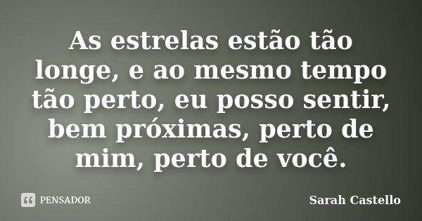 As Estrelas Estão Tão Longe, E Ao... Sarah Castello