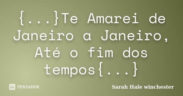Te Amarei De Janeiro A Janeiro Sarah Hale Winchester