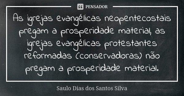 As Igrejas Evangélicas Neopentecostais Saulo Dias Dos