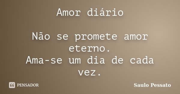 Amor Diário Não Se Promete Amor Saulo Pessato