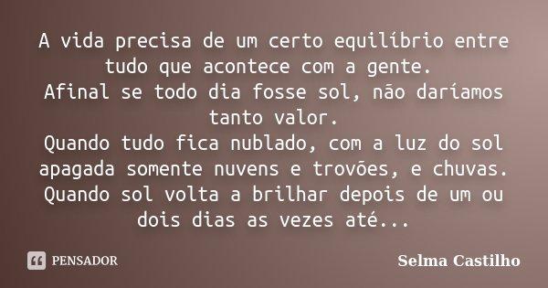 A Vida Precisa De Um Certo Equilíbrio... Selma Castilho