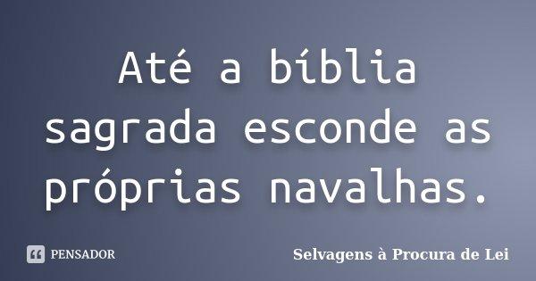 Até A Bíblia Sagrada Esconde As Selvagens à Procura De Lei
