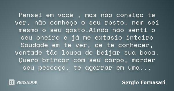Ainda NÃo Me Esqueci De Ti: Pensei Em Você, Mas Não Consigo Te... Sergio Fornasari