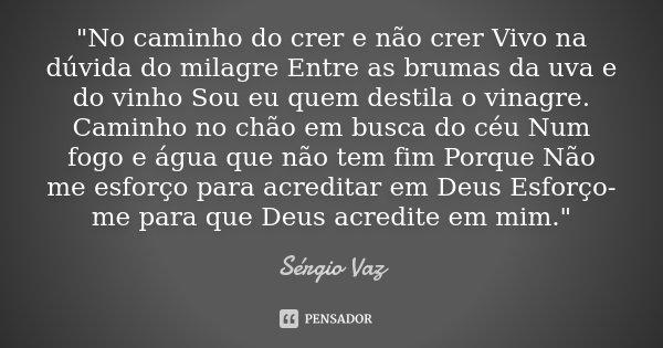 No Caminho Do Crer E Não Crer Sérgio Vaz