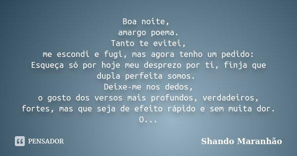 Poemas De Boa Noite: Boa Noite, Amargo Poema. Tanto Te... Shando Maranhão