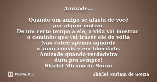 Amizade Quando Um Amigo Se Afasta De Shirlei Miriam De Souza