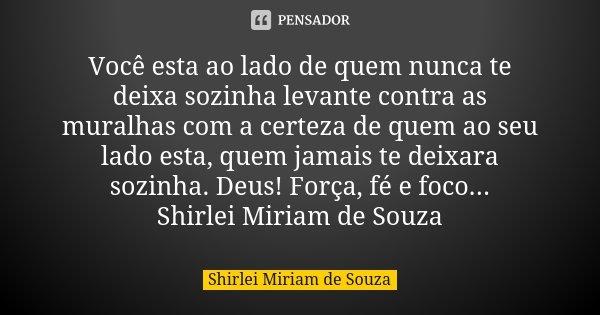 Você Esta Ao Lado De Quem Nunca Te Shirlei Miriam De Souza