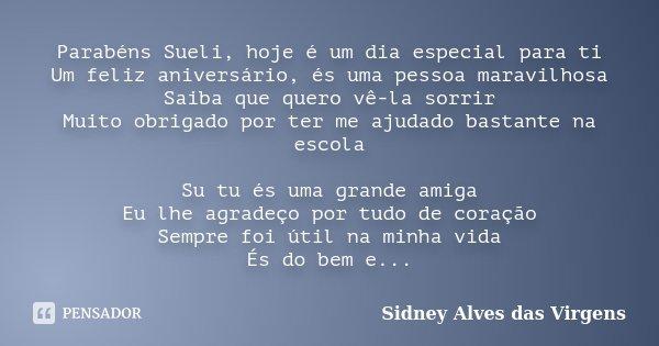 Parabéns Sueli Hoje é Um Dia Especial Sidney Alves Das Virgens