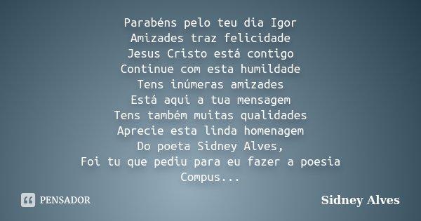 Conhecido Parabéns pelo teu dia Igor Amizades Sidney Alves HF47