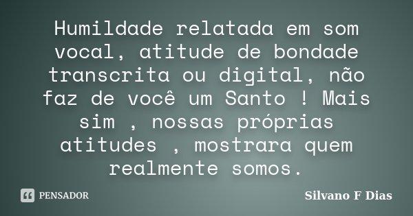 Frases De Bondade E Humildade: Humildade Relatada Em Som Vocal, Atitude... Silvano F Dias