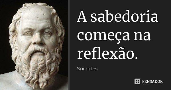 So Sei Que Nada Sei Frase De Socrates: A Sabedoria Começa Na Reflexão. Sócrates