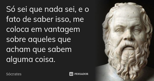 Sócrates- Só sei que nada sei