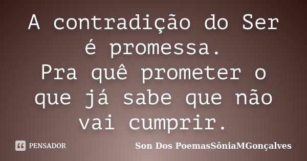 A Contradição Do Ser é Promessa Pra Son Dos