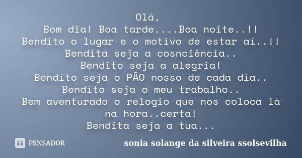 Olá Bom Dia Boa Tardeboa Sonia Solange Da Silveira