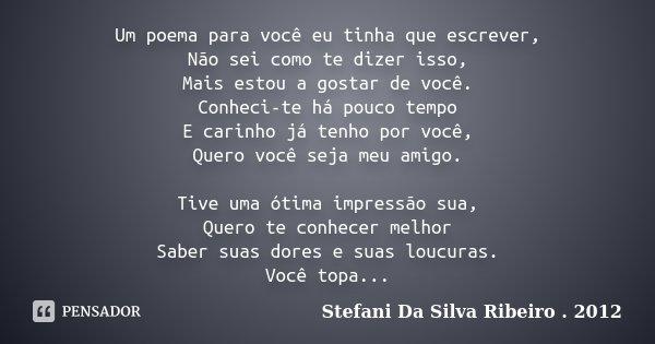 Um Poema Para Você Eu Tinha Que Stefani Da Silva Ribeiro