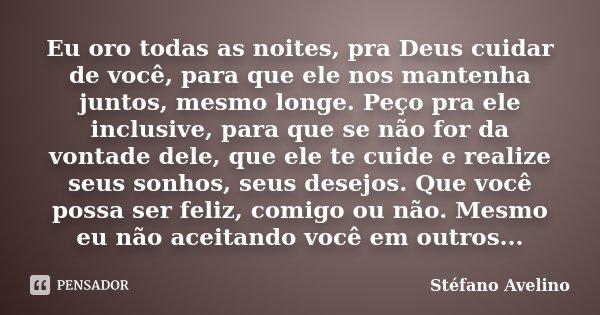 Eu Oro Todas As Noites, Pra Deus Cuidar... Stéfano Avelino