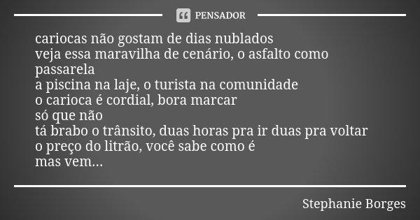 Cariocas Não Gostam De Dias Nublados Stephanie Borges