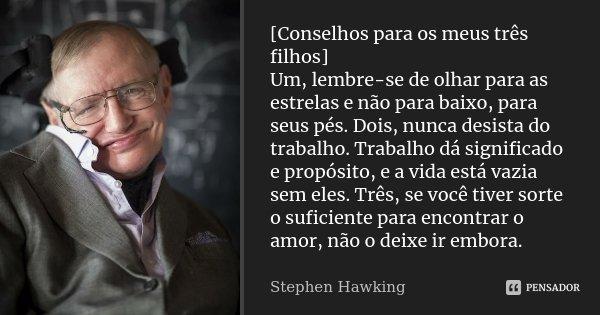 Conselhos Para Os Meus Três Filhos Stephen Hawking