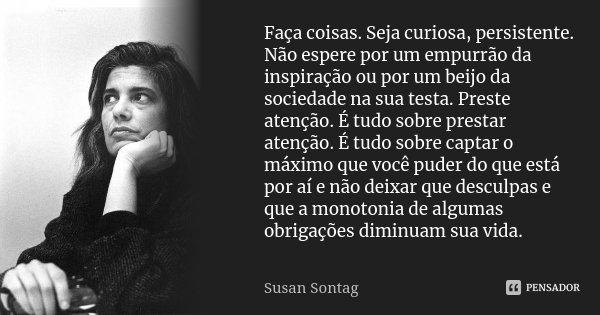 Resultado de imagem para Susan Sontag frases