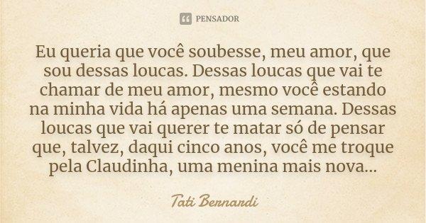 Eu Queria Que Você Soubesse Meu Amor Tati Bernardi