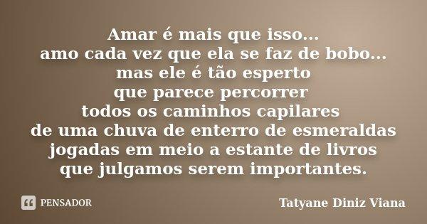 Amar é Mais Que Isso Amo Cada Vez Tatyane Diniz Viana
