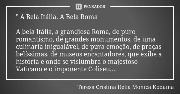 A Bela Itália A Bela Roma A Teresa Cristina Della Monica