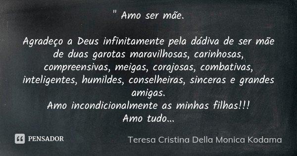 Amo Ser Mãe Agradeço A Deus Teresa Cristina Della Monica