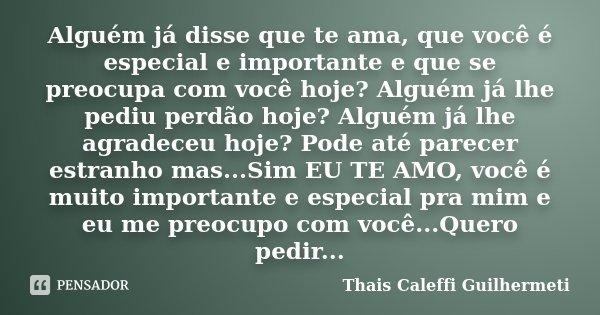 Alguém Já Disse Que Te Ama Que Você Thaís Caleffi Guilhermeti