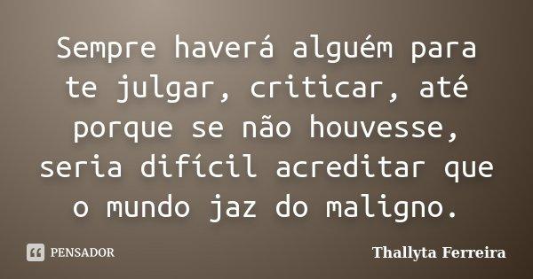 10 Mensagens De Amor Para Mostrar Que Você Ama Alguém: Sempre Haverá Alguém Para Te Julgar,... Thallyta Ferreira
