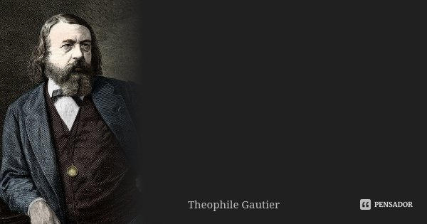 Odiarmos alguém é preocuparmo-nos tanto como se o amássemos.... Frase de Theophile Gautier.