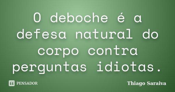 O Deboche é A Defesa Natural Do Corpo Thiago Saraiva