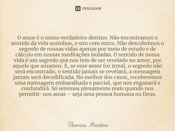 O Sentido Da Vida Revelado No Amor O Thomas Merton