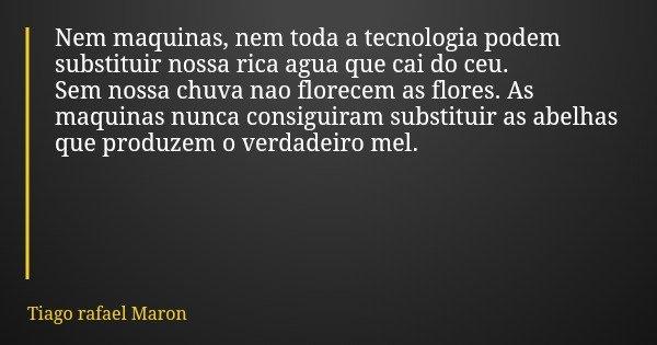 Nem Maquinas Nem Toda A Tecnologia Tiago Rafael Maron
