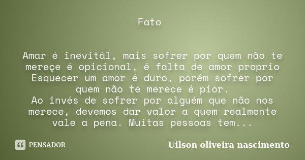 Fato Amar é Inevitál Mais Sofrer Por Uilson Oliveira Nascimento