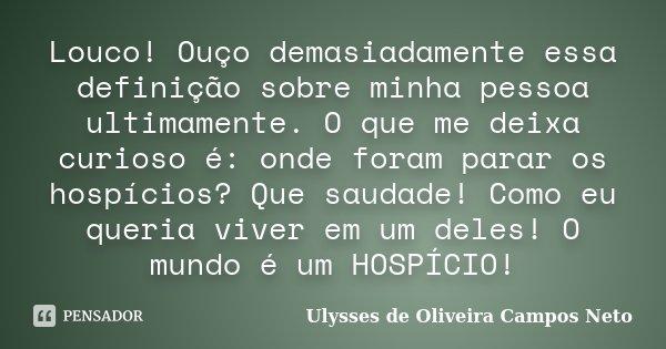 Louco Ouço Demasiadamente Essa Ulysses De Oliveira Campos