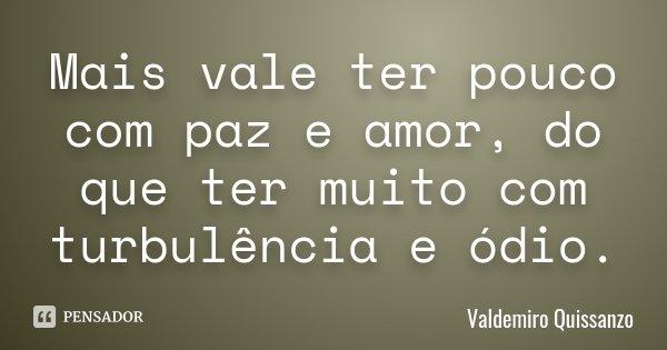 Ando Preferindo Ter Paz Do: Mais Vale Ter Pouco Com Paz E Amor, Do... Valdemiro Quissanzo