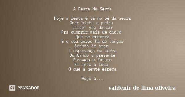 A Festa Na Serra Hoje A Festa é Lá No Valdenir De Lima Oliveira