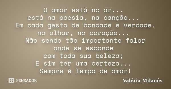 Poemas Para Cunhadas Amor E Poesias: O Amor Está No Ar... Está Na Poesia,... Valéria Milanês