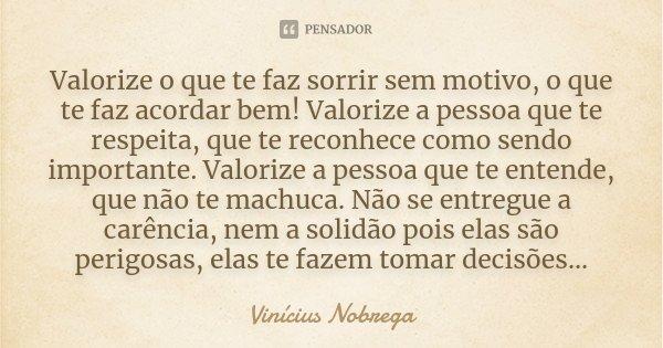 Vinícius Nobrega: Valorize O Que Te Faz Sorrir Sem Motivo
