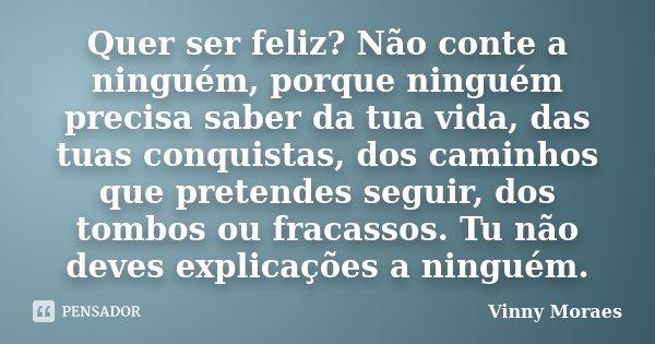 Quer Ser Feliz Não Conte A Ninguém Vinny Moraes